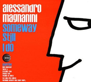 Alessandro Magnanini - Someway Still I Do
