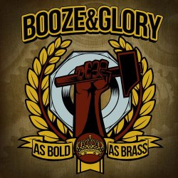 Booze And Glory - As Bold As Brass