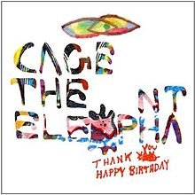 Cage The Elephant - Thank You Happy Birthday sc