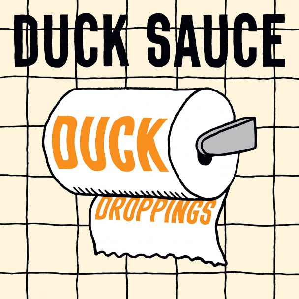 Duck Sauce - Duck Droppings