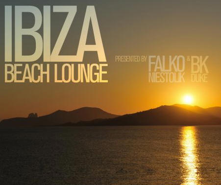 Falko Niestolik And BK Duke- Ibiza Beach Lounge
