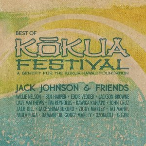 Jack Johnson And Friends - Best Of Kokua Festival