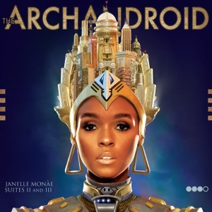 Janelle Monae - The ArchAndroid Suites II And III