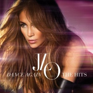 Jennifer Lopez - Dance Again The Hits