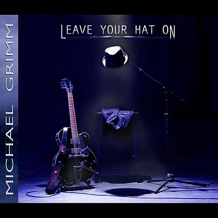 Michael Grimm - Leave Your Hat On