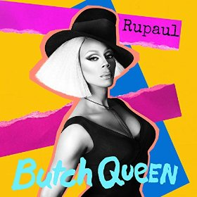 Ru Paul - Butch Queen
