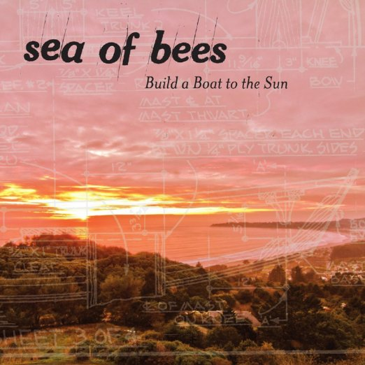 Sea Of Bees - Build A Boat To The Sun