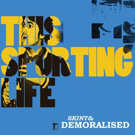 Skint And Demoralised - This Sporting Life