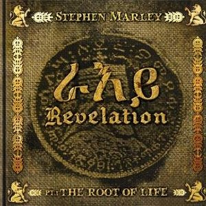 Stephen Marley - Revelation Part 1 - The Root Of Life