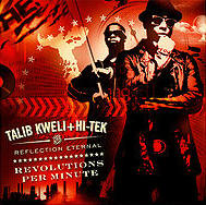 Talib Kweli + Hi-Tek - Reflection Eternal Revolutions Per Minute