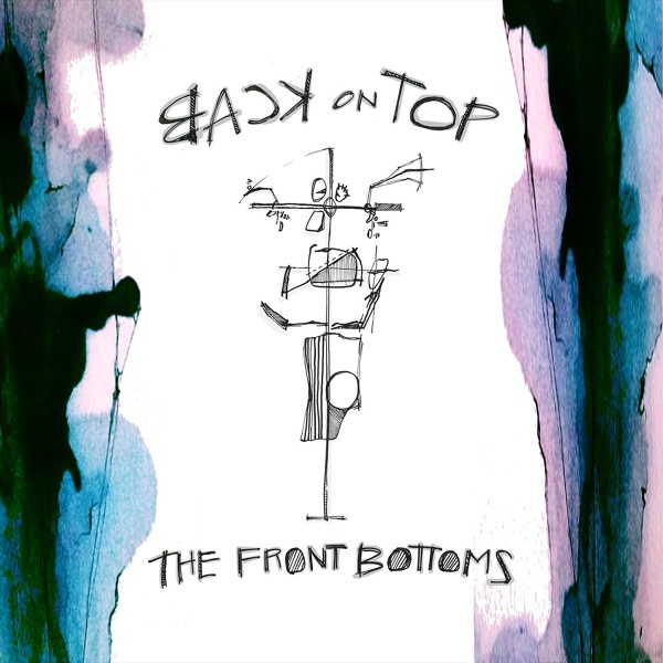 The Front Bottoms - Back On Top