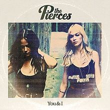 The Pierces - You And I