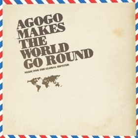 Various Artists - Agogo Makes The World Go Round