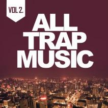 Various Artists - All Trap Music 2