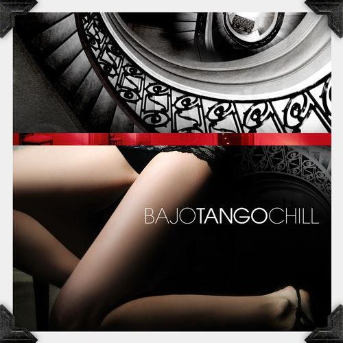 Various Artists - Bajo Tango Chill