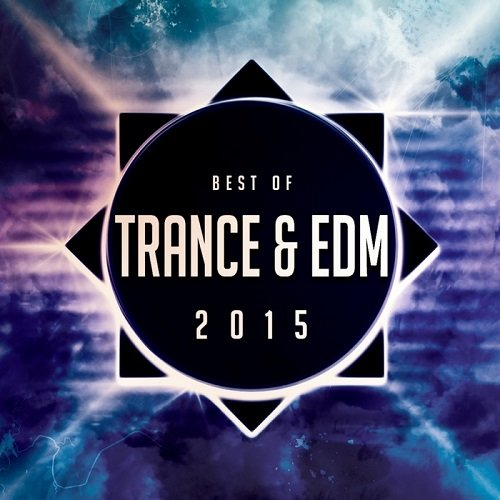 Various Artists - Best Of Trance And EDM 2015 - Jan 15