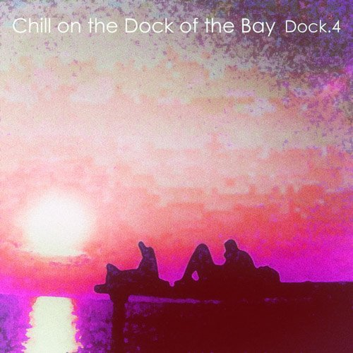 Various Artists - Chill On The Dock Of The Bay 4