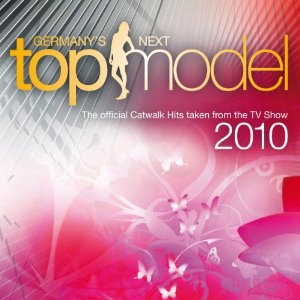 Various Artists - Germany's Next Top Model 2010
