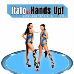 Various Artists - Italo VS Hands Up 4 Ext Versions
