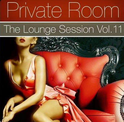 Various Artists - Private Room - The Lounge Session Vol 11