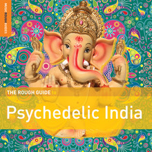 Various Artists - The Rough Guide To Psychedelic India