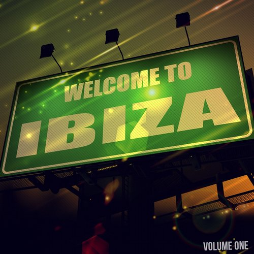 Various Artists - Welcome To Ibiza Vol 1