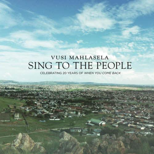Vusi Mahlasela - Sing To The People